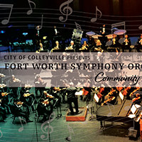 Fort Worth Symphony Orchestra to Perform Free Show in Colleyville